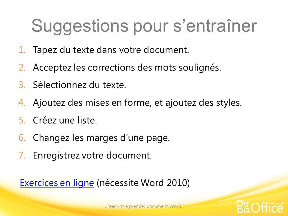 Suggestions pour sentraîner 1.Tapez du texte dans votre document.