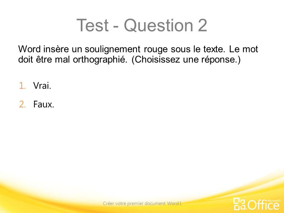 Test - Question 2 Word insère un soulignement rouge sous le texte.