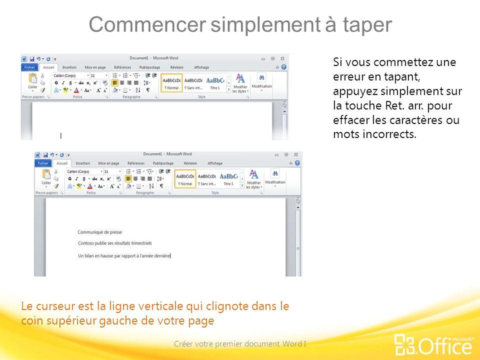Commencer simplement à taper Créer votre premier document Word I Si vous commettez une erreur en tapant, appuyez simplement sur la touche Ret.