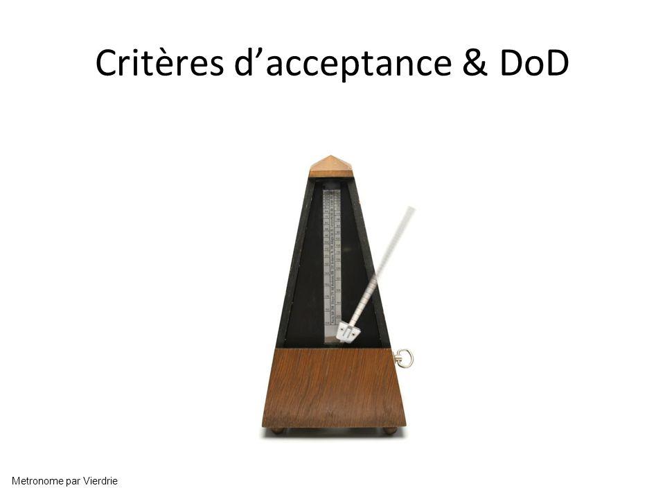 Critères dacceptance & DoD Metronome par Vierdrie