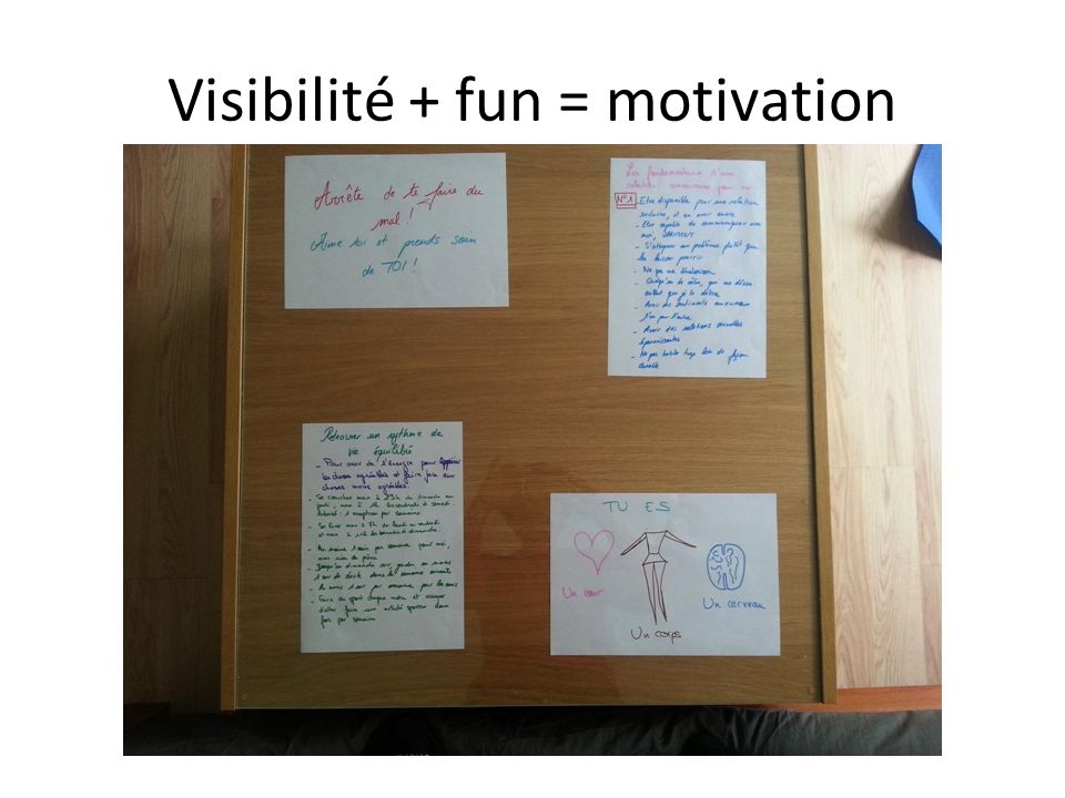 Visibilité + fun = motivation