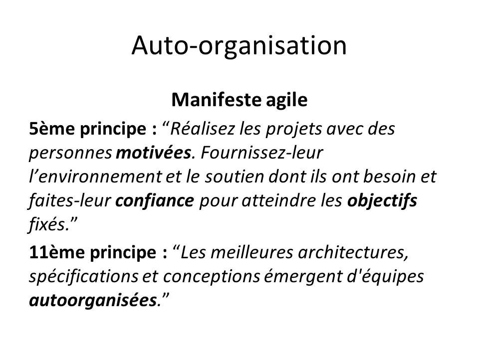 Auto-organisation Manifeste agile 5ème principe : Réalisez les projets avec des personnes motivées.