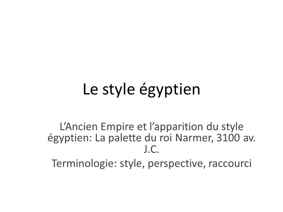 Le style égyptien LAncien Empire et lapparition du style égyptien: La palette du roi Narmer, 3100 av.