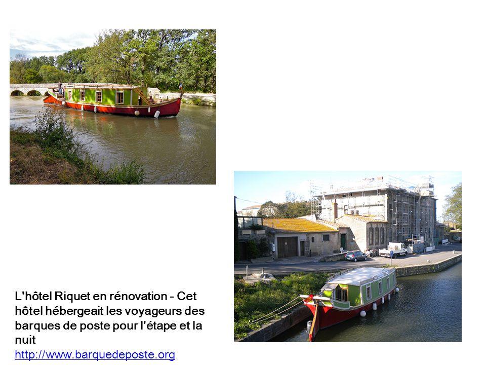 L hôtel Riquet en rénovation - Cet hôtel hébergeait les voyageurs des barques de poste pour l étape et la nuit http://www.barquedeposte.org