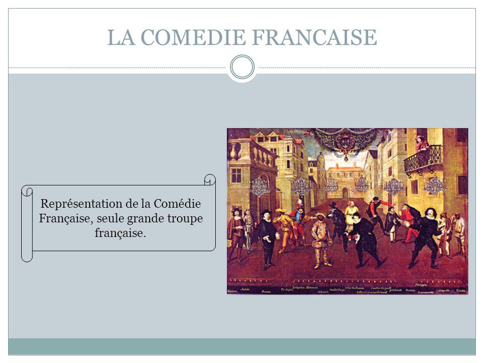 LA COMEDIE FRANCAISE Représentation de la Comédie Française, seule grande troupe française.