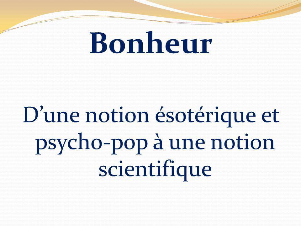 Bonheur Dune notion ésotérique et psycho-pop à une notion scientifique