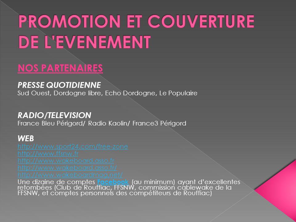 NOS PARTENAIRES PRESSE QUOTIDIENNE Sud Ouest, Dordogne libre, Echo Dordogne, Le Populaire RADIO/TELEVISION France Bleu Périgord/ Radio Kaolin/ France3