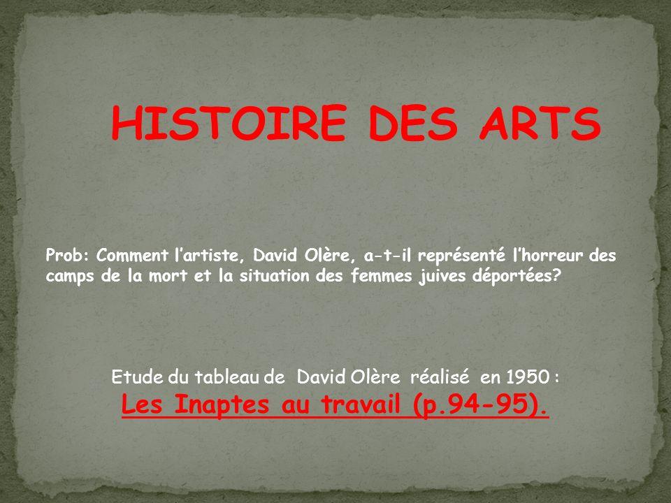 HISTOIRE DES ARTS Prob: Comment lartiste, David Olère, a-t-il représenté lhorreur des camps de la mort et la situation des femmes juives déportées.