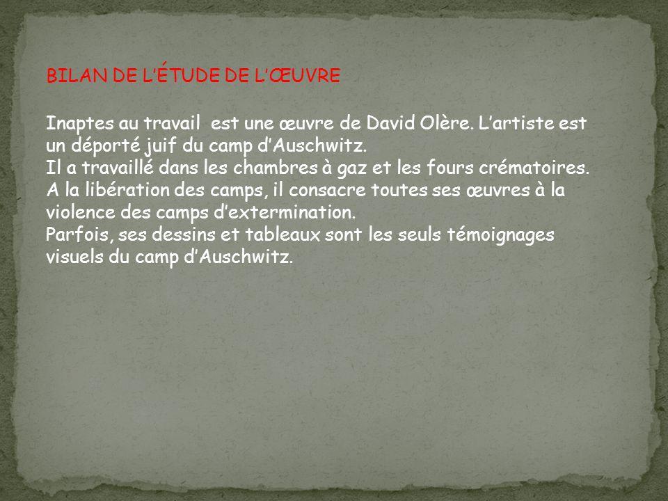 BILAN DE LÉTUDE DE LŒUVRE Inaptes au travail est une œuvre de David Olère.