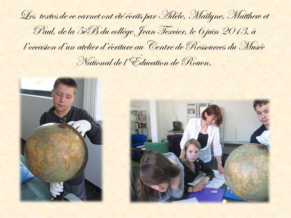 Les textes de ce carnet ont été écrits par Adèle, Maïlyne, Matthew et Paul, de la 5èB du collège Jean Texcier, le 6 juin 2013, à loccasion dun atelier