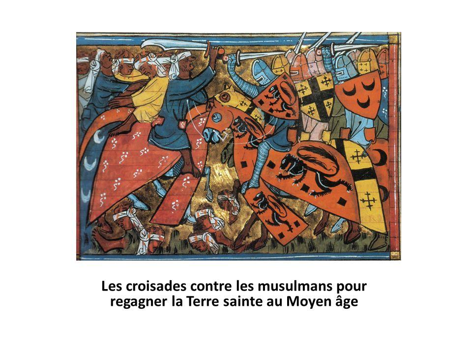 Les croisades contre les musulmans pour regagner la Terre sainte au Moyen âge