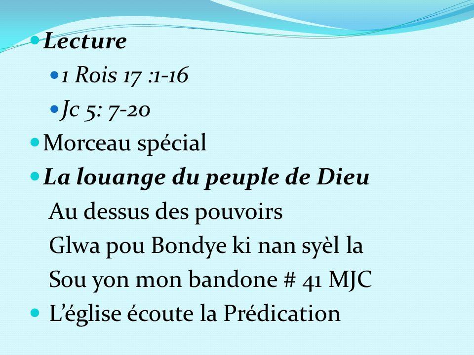 Léglise répond par la prière Annonces / Offrandes Dernière louange Li se bèje mwen Bénédiction.