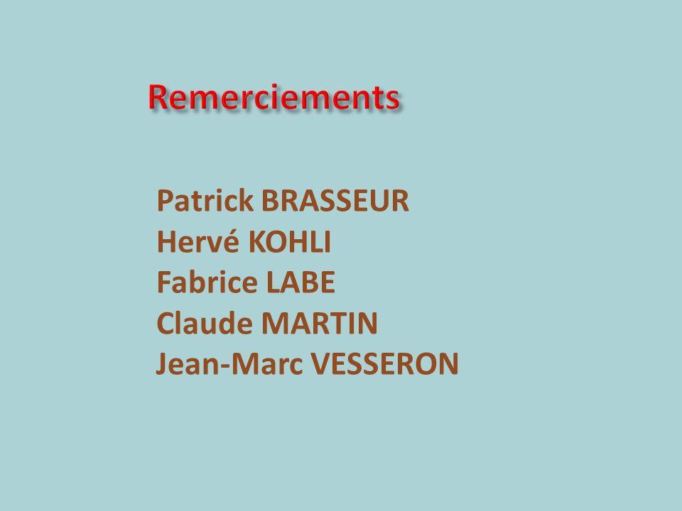 Patrick BRASSEUR Hervé KOHLI Fabrice LABE Claude MARTIN Jean-Marc VESSERON