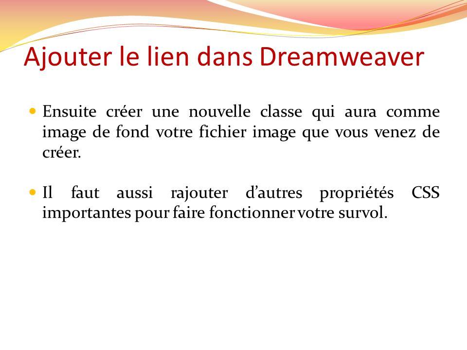 Ajouter le lien dans Dreamweaver Ensuite créer une nouvelle classe qui aura comme image de fond votre fichier image que vous venez de créer.