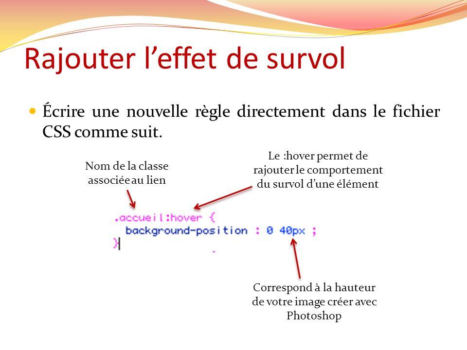 Rajouter leffet de survol Écrire une nouvelle règle directement dans le fichier CSS comme suit.