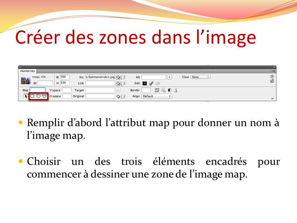 Créer des zones dans limage Remplir dabord lattribut map pour donner un nom à limage map.