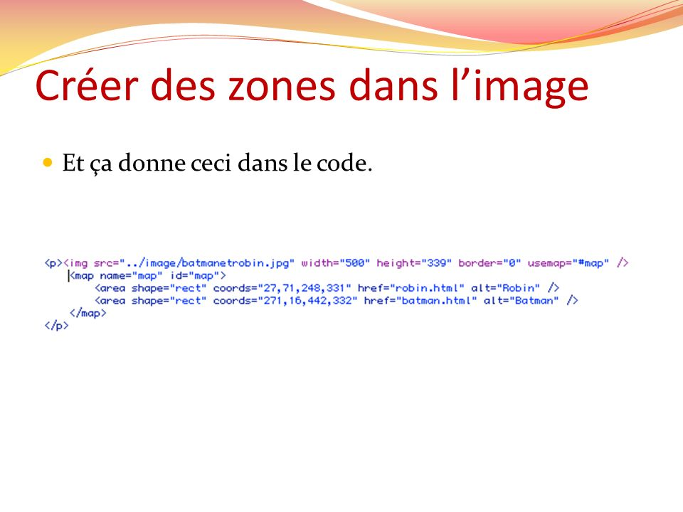 Et ça donne ceci dans le code. Créer des zones dans limage