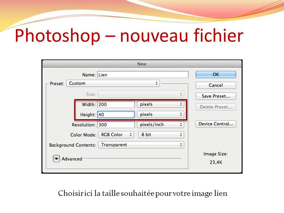 Photoshop – nouveau fichier Choisir ici la taille souhaitée pour votre image lien