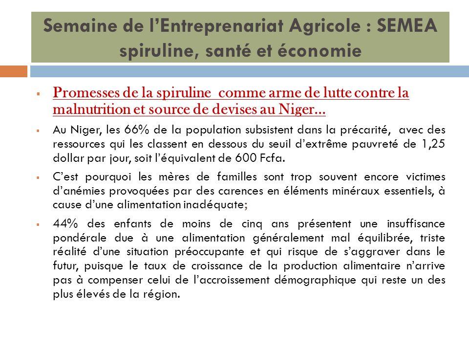 Semaine de lEntreprenariat Agricole : SEMEA spiruline, santé et économie Promesses de la spiruline comme arme de lutte contre la malnutrition et sourc