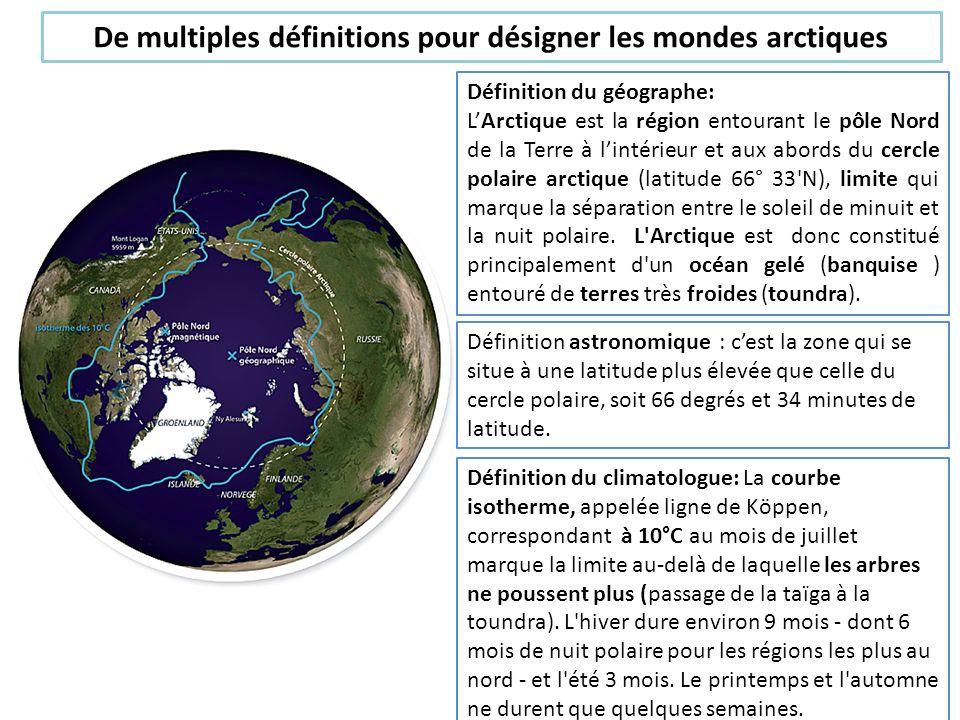 Définition du géographe: LArctique est la région entourant le pôle Nord de la Terre à lintérieur et aux abords du cercle polaire arctique (latitude 66