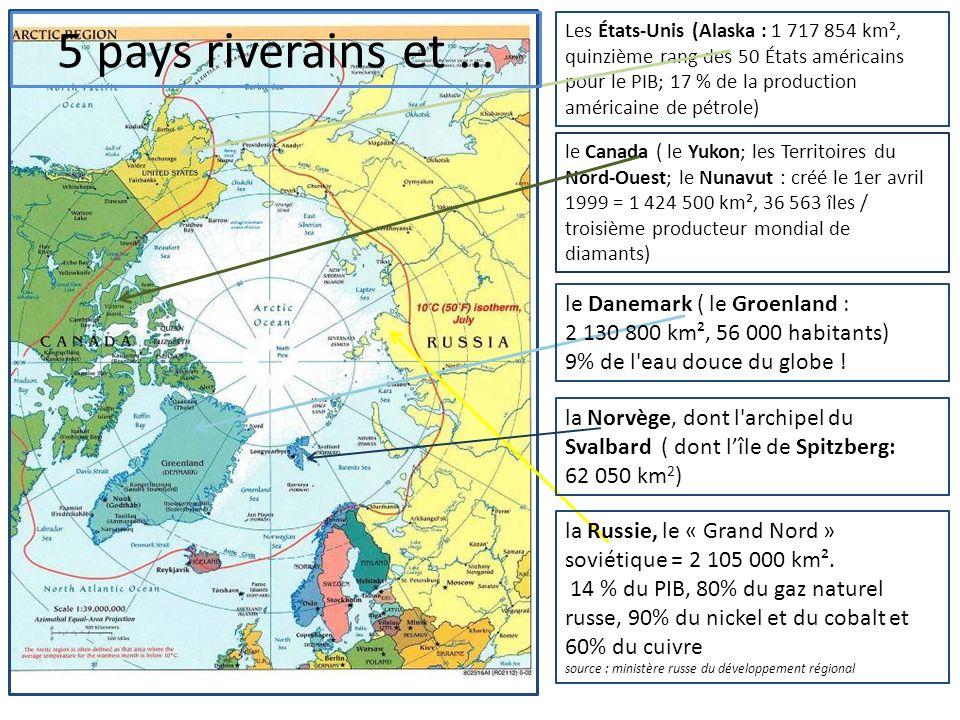Les États-Unis (Alaska : 1 717 854 km², quinzième rang des 50 États américains pour le PIB; 17 % de la production américaine de pétrole) le Canada ( l