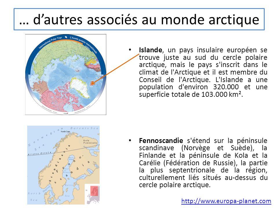 … dautres associés au monde arctique Islande, un pays insulaire européen se trouve juste au sud du cercle polaire arctique, mais le pays s'inscrit dan