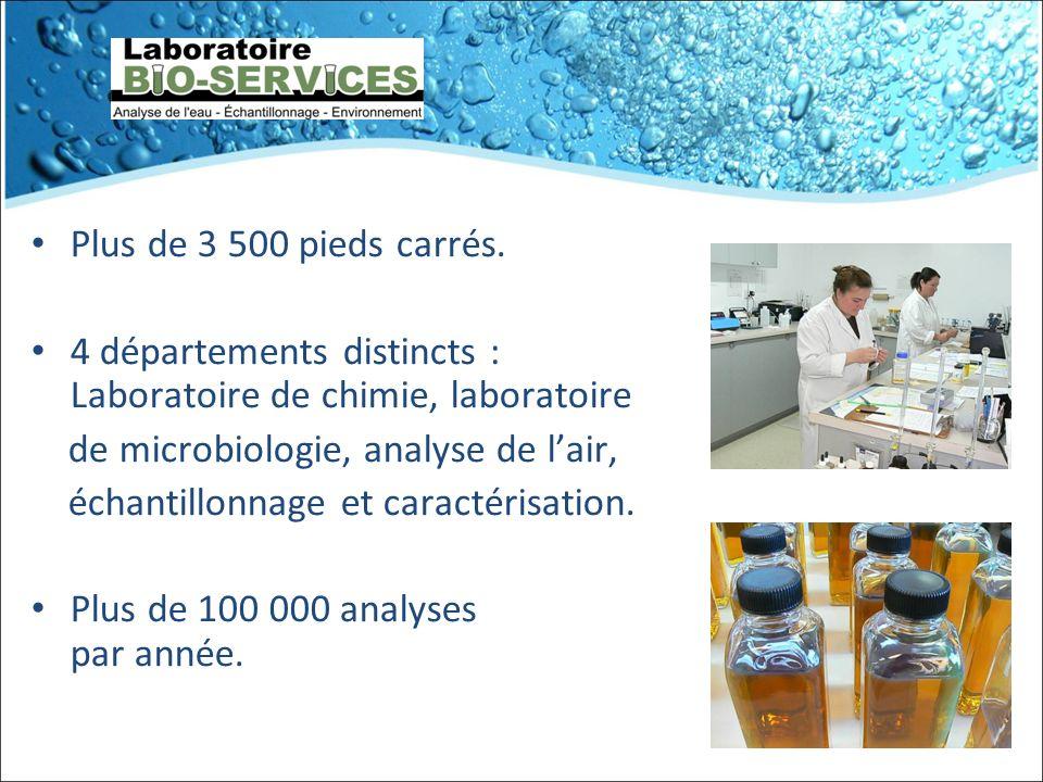 Plus de 3 500 pieds carrés. 4 départements distincts : Laboratoire de chimie, laboratoire de microbiologie, analyse de lair, échantillonnage et caract