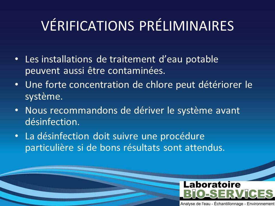 VÉRIFICATIONS PRÉLIMINAIRES Les installations de traitement deau potable peuvent aussi être contaminées. Une forte concentration de chlore peut détéri