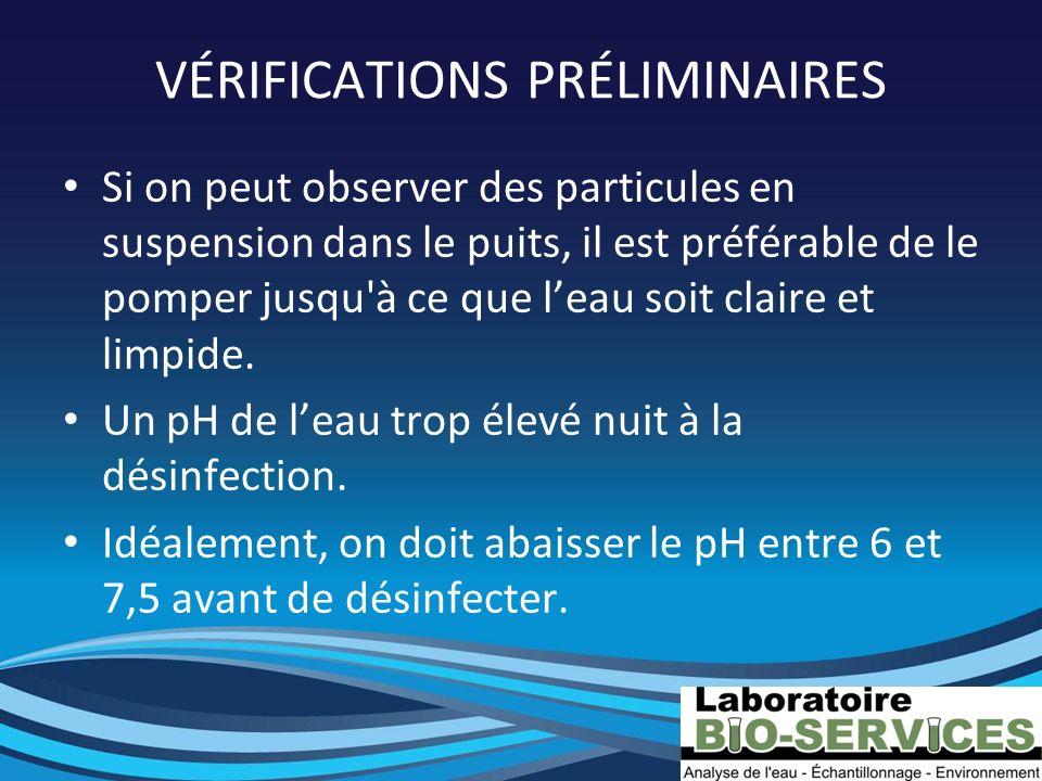 VÉRIFICATIONS PRÉLIMINAIRES Si on peut observer des particules en suspension dans le puits, il est préférable de le pomper jusqu'à ce que leau soit cl