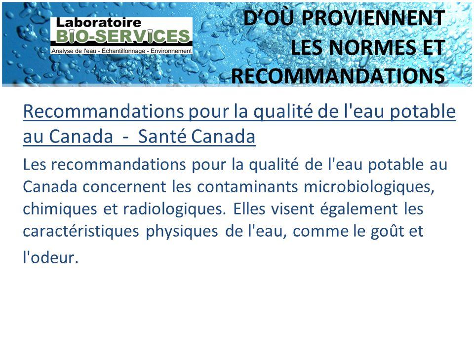 DOÙ PROVIENNENT LES NORMES ET RECOMMANDATIONS Recommandations pour la qualité de l'eau potable au Canada - Santé Canada Les recommandations pour la qu