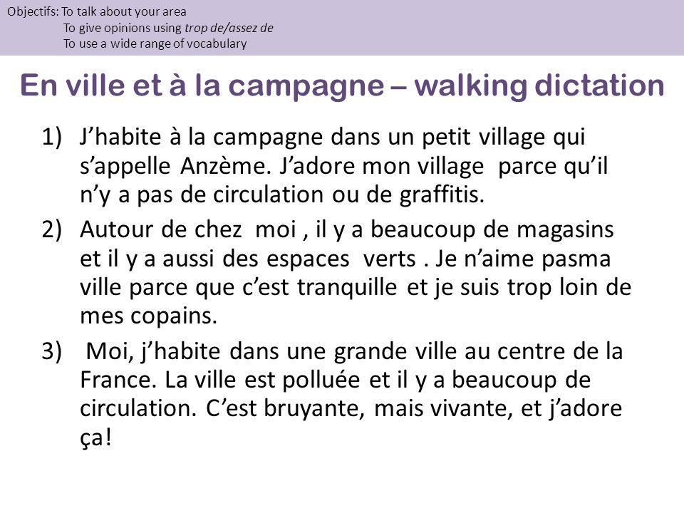En ville et à la campagne – walking dictation 1)Jhabite à la campagne dans un petit village qui sappelle Anzème. Jadore mon village parce quil ny a pa