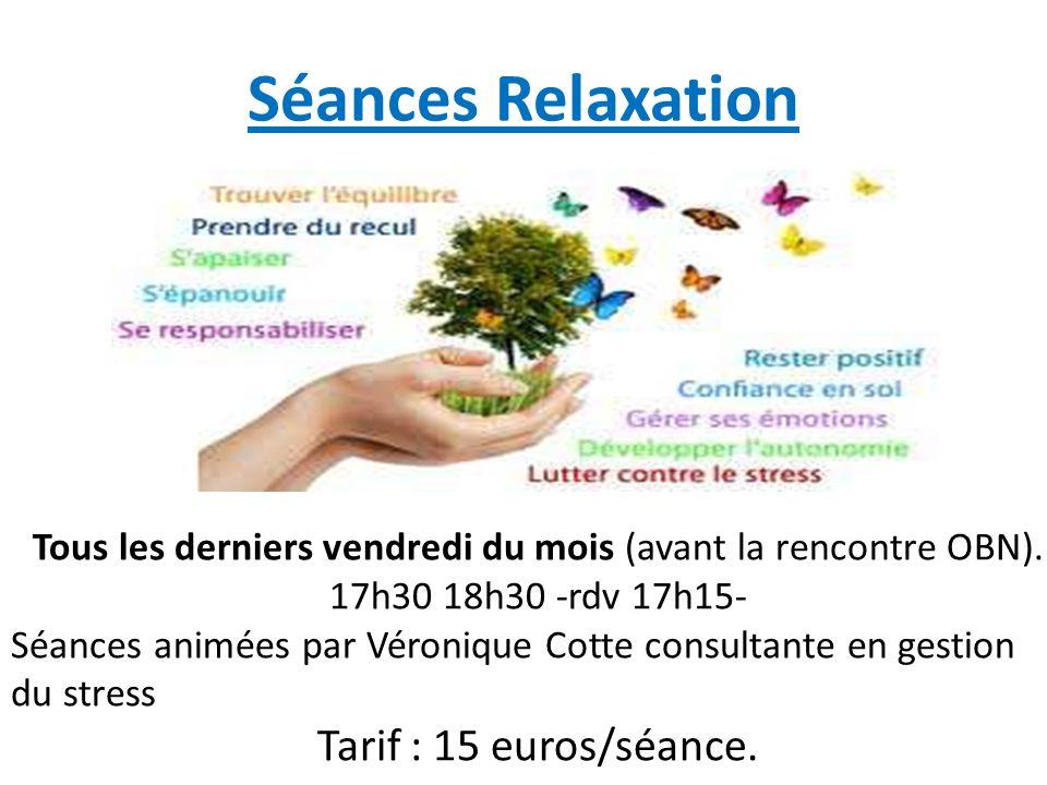 Séances Relaxation Tous les derniers vendredi du mois (avant la rencontre OBN).