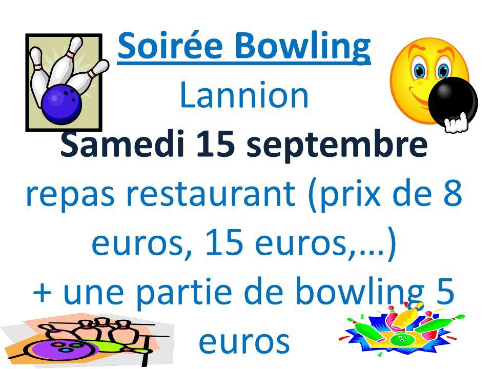 Soirée Bowling Lannion Samedi 15 septembre repas restaurant (prix de 8 euros, 15 euros,…) + une partie de bowling 5 euros