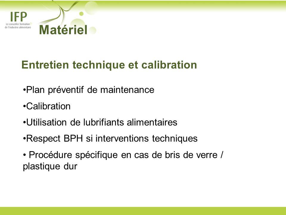Entretien technique et calibration Plan préventif de maintenance Calibration Utilisation de lubrifiants alimentaires Respect BPH si interventions tech
