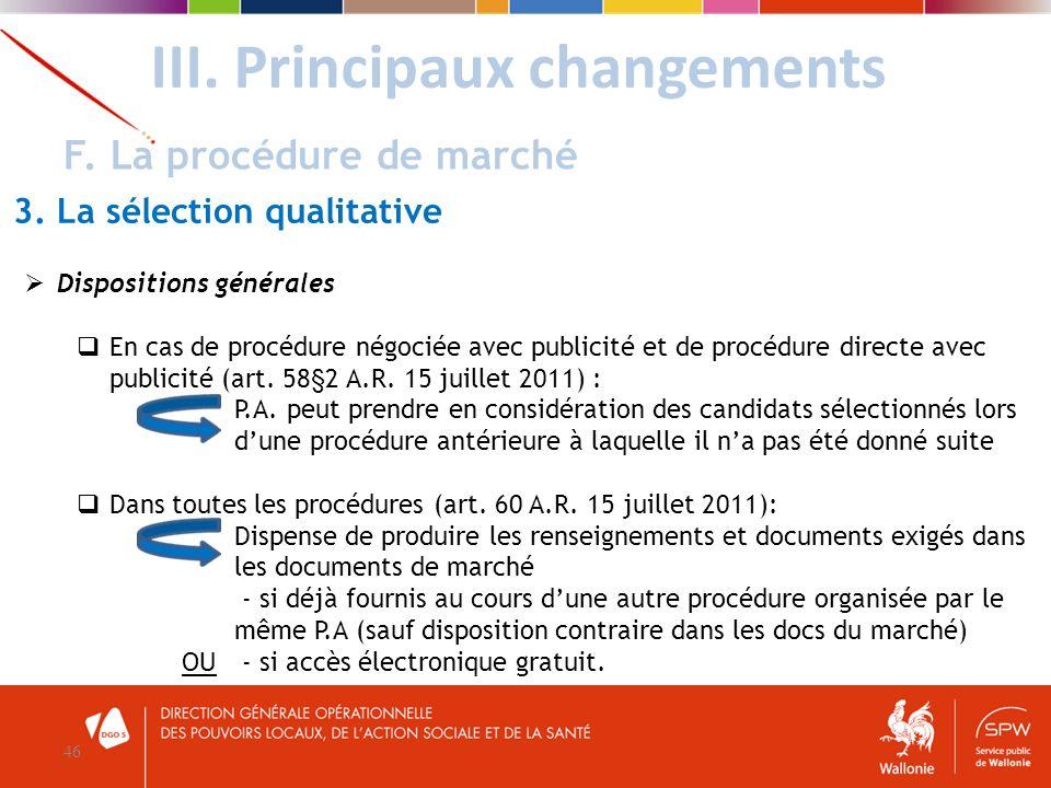III. Principaux changements 46 F. La procédure de marché 3. La sélection qualitative Dispositions générales En cas de procédure négociée avec publicit