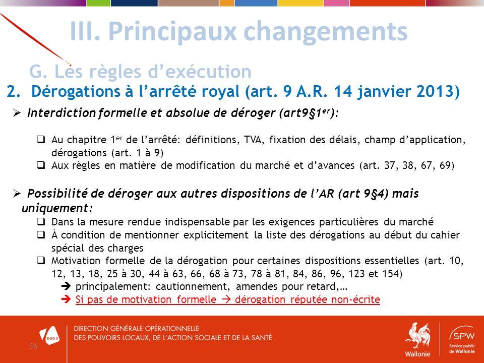 Interdiction formelle et absolue de déroger (art9§1 er ): Au chapitre 1 er de larrêté: définitions, TVA, fixation des délais, champ dapplication, déro