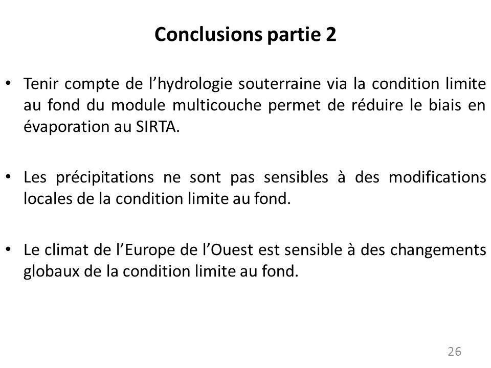 Conclusions partie 2 Tenir compte de lhydrologie souterraine via la condition limite au fond du module multicouche permet de réduire le biais en évapo