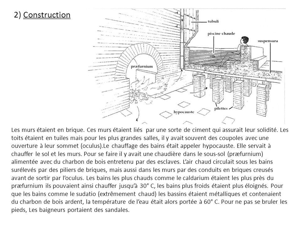 2) Construction Les murs étaient en brique.