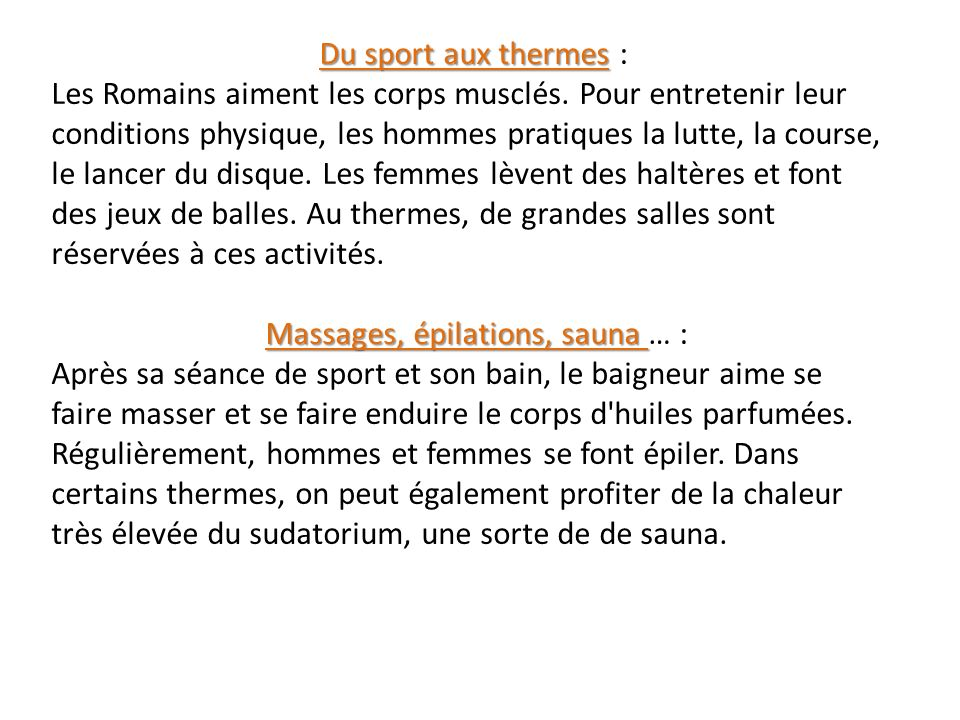 Du sport aux thermes Du sport aux thermes : Les Romains aiment les corps musclés.