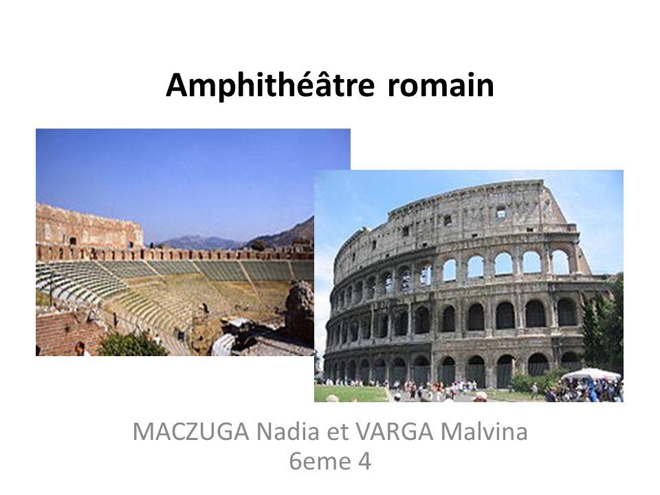 Amphithéâtre romain \ MACZUGA Nadia et VARGA Malvina 6eme 4
