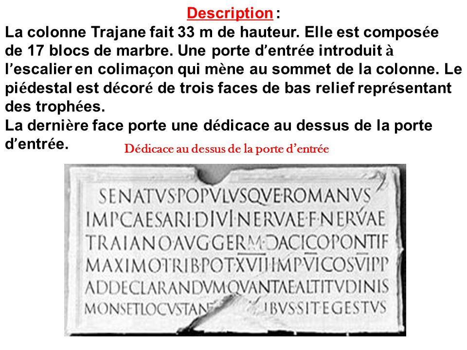 Description : La colonne Trajane fait 33 m de hauteur.