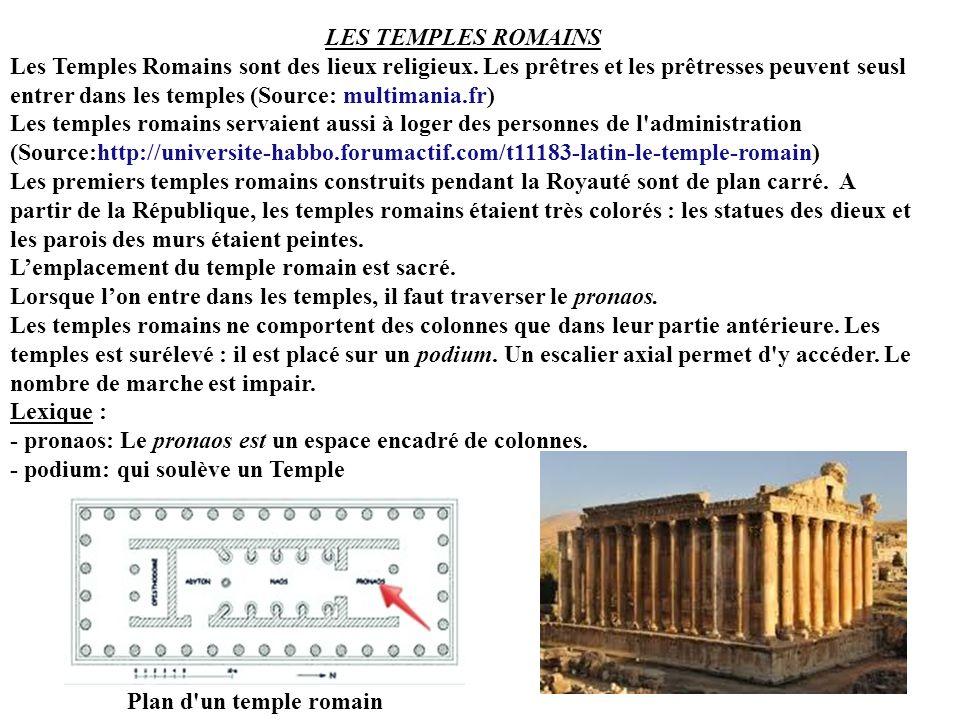 LES TEMPLES ROMAINS Les Temples Romains sont des lieux religieux.