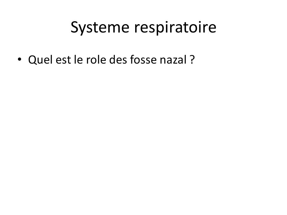 Systeme respiratoire Quel est le role des fosse nazal ?