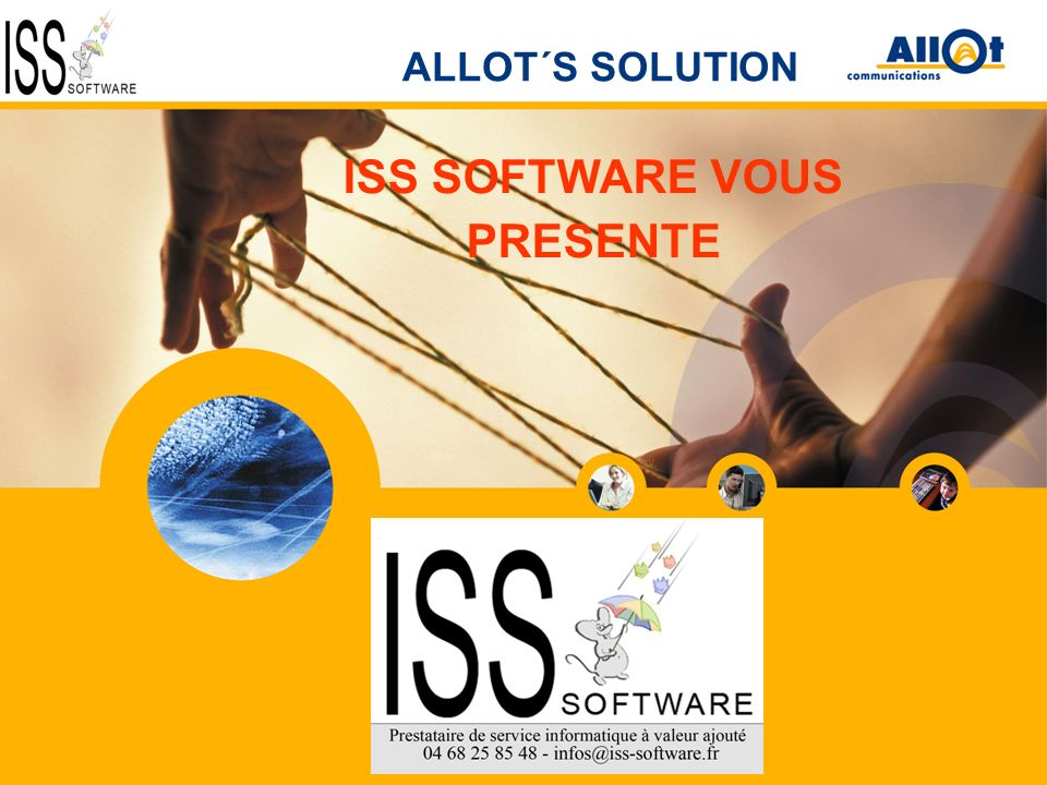 ALLOT´S SOLUTION ISS SOFTWARE VOUS PRESENTE