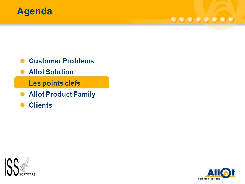 Agenda Customer Problems Allot Solution Les points clefs Allot Product Family Clients
