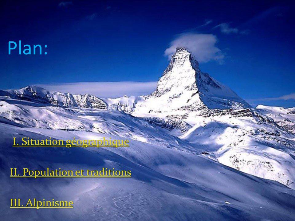 Plan: I. Situation géographique I. Situation géographique I. Situation géographique II. Population et traditions II. Population et traditions III. Alp