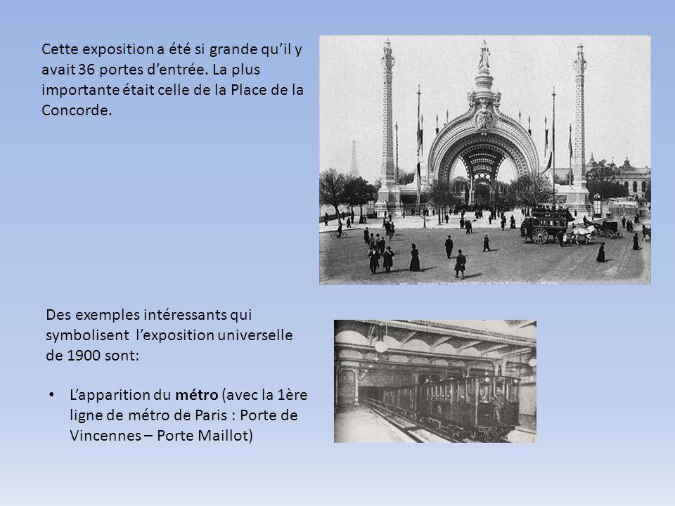 Cette exposition a été si grande quil y avait 36 portes dentrée. La plus importante était celle de la Place de la Concorde. Des exemples intéressants