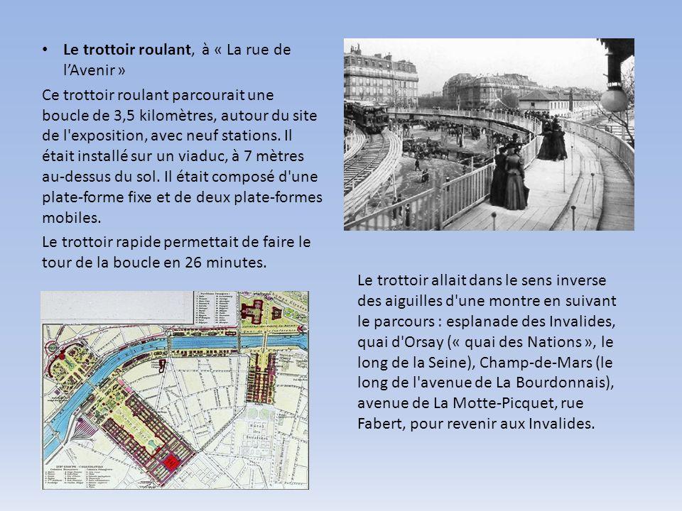 Le trottoir roulant, à « La rue de lAvenir » Ce trottoir roulant parcourait une boucle de 3,5 kilomètres, autour du site de l exposition, avec neuf stations.