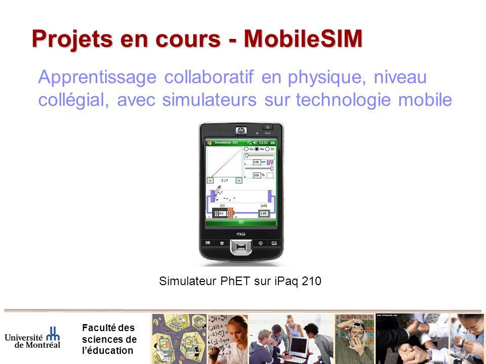 Projets en cours - MobileSIM Faculté des sciences de léducation Apprentissage collaboratif en physique, niveau collégial, avec simulateurs sur technologie mobile Simulateur PhET sur iPaq 210