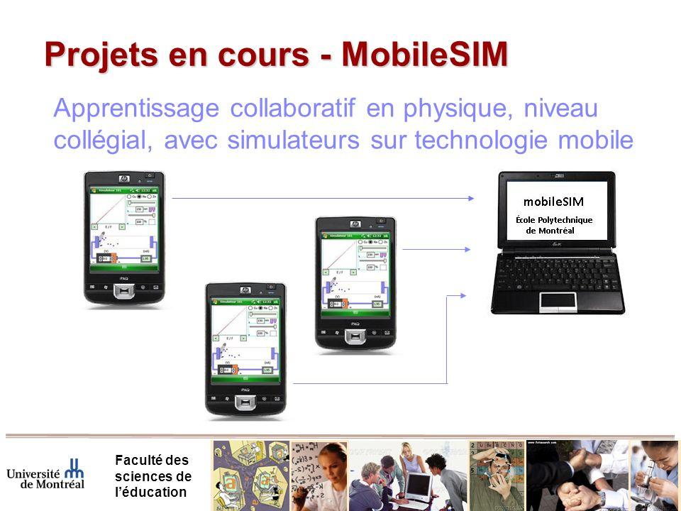 Projets en cours - MobileSIM Faculté des sciences de léducation Apprentissage collaboratif en physique, niveau collégial, avec simulateurs sur technologie mobile